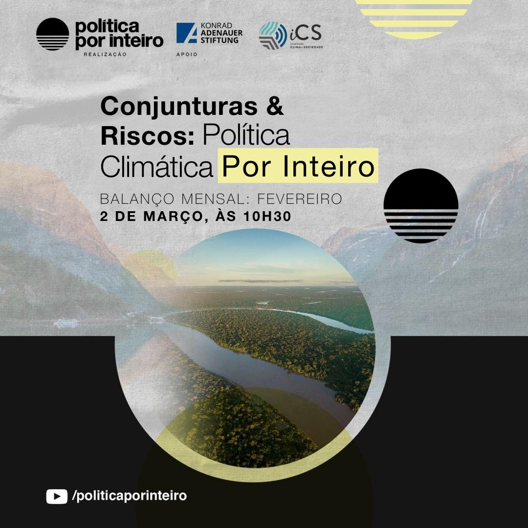 Conjunturas & Riscos: Política Climática Por Inteiro, edição de 2 de março