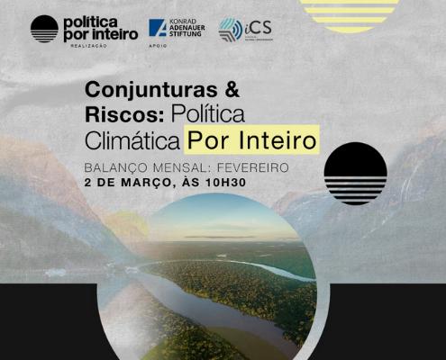 Conjunturas & Riscos: Política Climática Por Inteiro