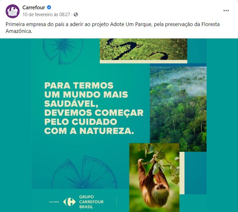 Print de post publicitário do Carrefour sobre o Adote Um Parque, no Facebook, em 10 de fevereiro: Primeira empresa do país a aderir ao projeto Adote Um Parque, pela preservação da Floresta Amazônica.